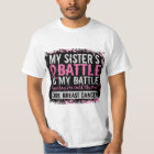 My Battle Too 2 Breast Cancer Sister T-Shirt
