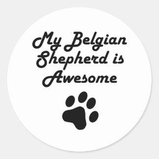 My Belgian Shepherd Is Awesome Round Sticker