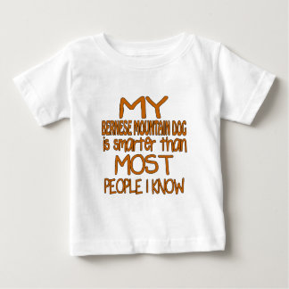MY BERNESE MOUNTAIN DOG IS SMARTER THAN MOST PEOPL BABY T-Shirt
