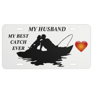 MY BEST CATCH EVER MY HUSBAND LICENSE PLATE