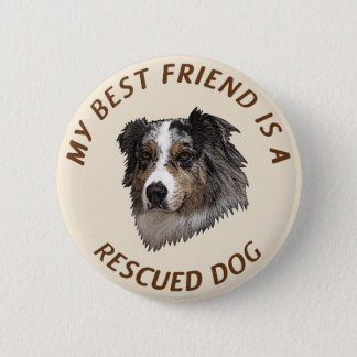 My Best Friend (Australian Shepherd) 2 Inch Round Button