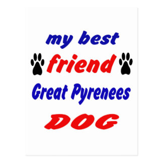 My best friend Great Pyrenees Dog Postcard