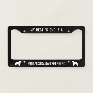 My Best Friend is a Mini Australian Shepherd License Plate Frame
