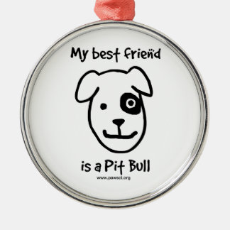 My best friend is a pit bull Silver-Colored round ornament