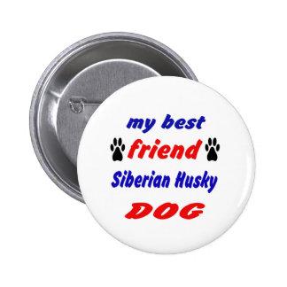 My best friend Siberian Husky Dog 2 Inch Round Button