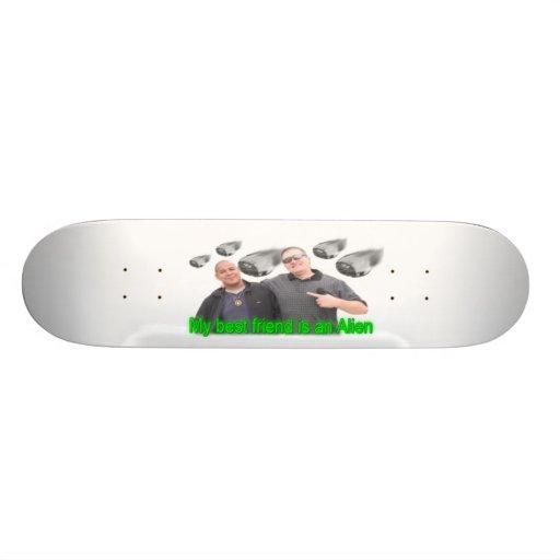 My Best friends an Alien Skateboard