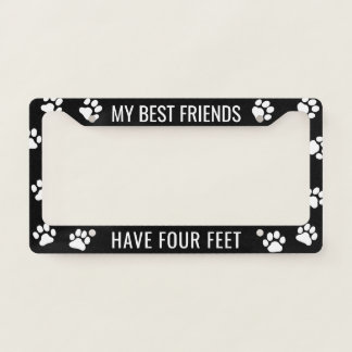 My Best Friends Have Four Feet - Dog Lover's Licence Plate Frame