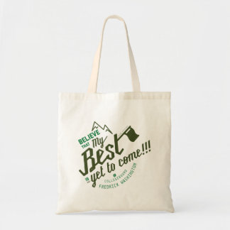 My Best is Yet to Come Tote Bag