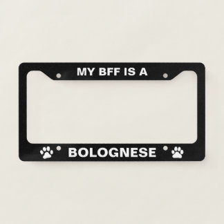 My BFF is a Bolognese License Plate Frame