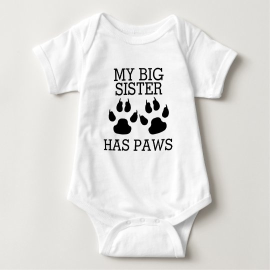 My Big Sister Has Paws Baby Bodysuit