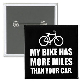 My Bike More Miles Than Car 2 Inch Square Button