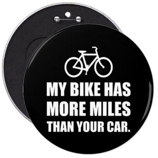 My Bike More Miles Than Car 6 Inch Round Button