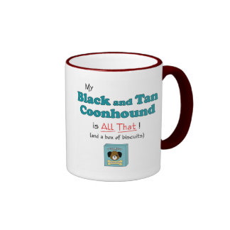 My Black and Tan Coonhound is All That! Ringer Coffee Mug