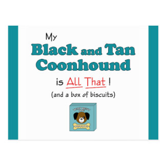 My Black and Tan Coonhound is All That! Postcard