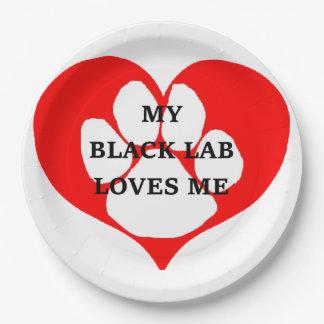 my black lab loves me paper plate