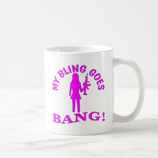 My Bling Goes BANG Coffee Mug