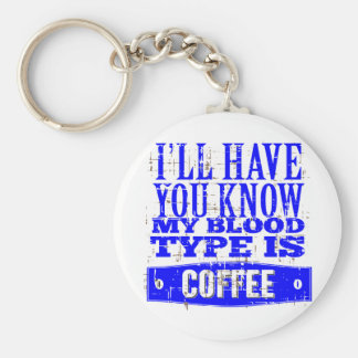 My Blood Type Is Coffee Keychain