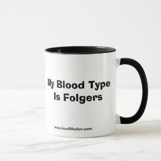 My Blood Type Is Folgers Mug