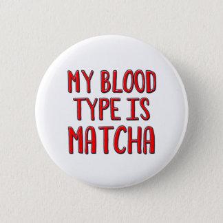 My blood type is matcha 2 inch round button