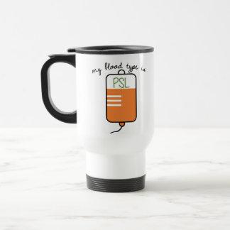My Blood Type is PSL Travel Mug