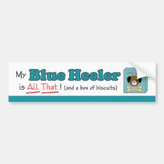 My Blue Heeler is All That! Bumper Sticker