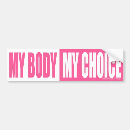 My Body My Choice pink bumper sticker