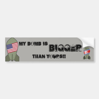 My Bomb Is Bigger Than Yours Bumper Sticker