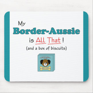My Border-Aussie is All That! Mouse Pad