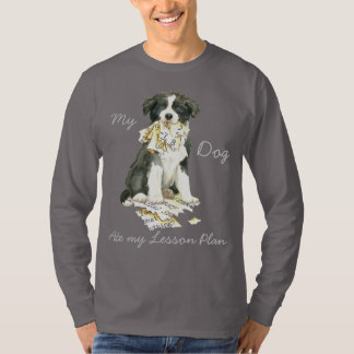 My Border Collie Ate my Lesson Plan T-Shirt