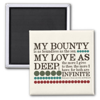My Bounty is as Boundless as the Sea... Magnet