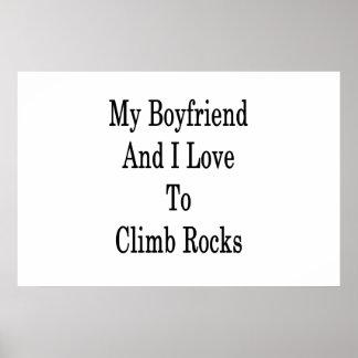 My Boyfriend And I Love To Climb Rocks Poster