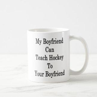 My Boyfriend Can Teach Hockey To Your Boyfriend Coffee Mug