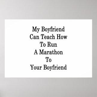 My Boyfriend Can Teach How To Run A Marathon To Yo Poster