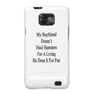 My Boyfriend Doesn't Heal Hamsters For A Living He Galaxy SII Cases