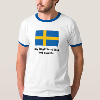 My boyfriend is a hot swede T-Shirt