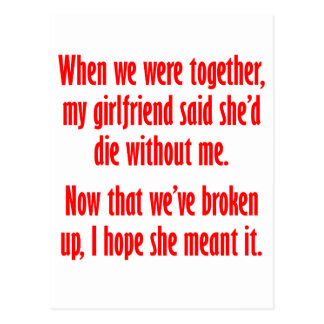 My boyfriend said she'd die without me postcard