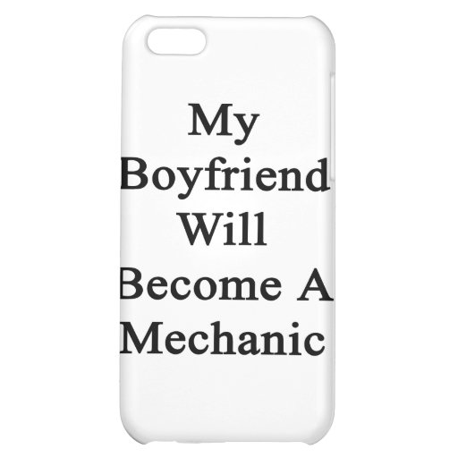 My Boyfriend Will Become A Mechanic iPhone 5C Covers