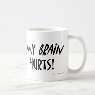 My brain hurts! coffee mug