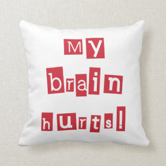 My Brain Hurts in Red Throw Pillow