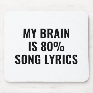 My Brain Is 80 Percent Song Lyrics Mouse Pad