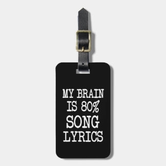 My brain is 80% song lyrics funny luggage tag