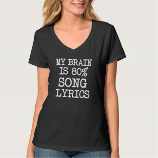 My Brain is 80% Song Lyrics funny T Shirts
