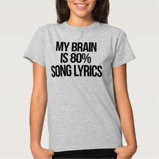 My Brain is 80% Song Lyrics T Shirts