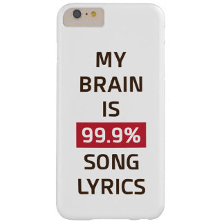 my brain is 99.9 song lyrics barely there iPhone 6 plus case