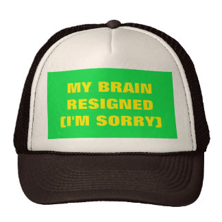 My Brain Resigned Trucker Hat