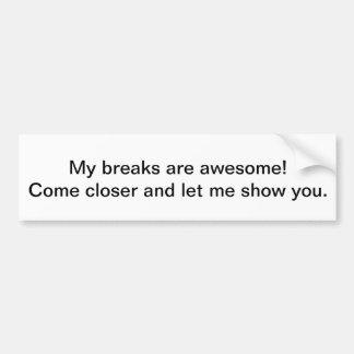 My breaks bumper sticker
