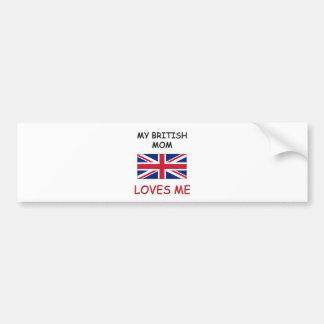 My British Mom Loves Me Bumper Sticker