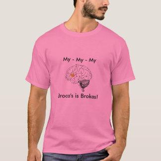 My Broca's is Brokas T-Shirt