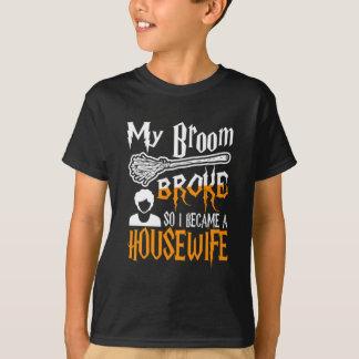 My Broom Broke So I Became A Housewife Halloween T-Shirt