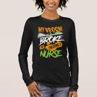 My Broom Broke So I Became a Nurse Long Sleeve T-Shirt